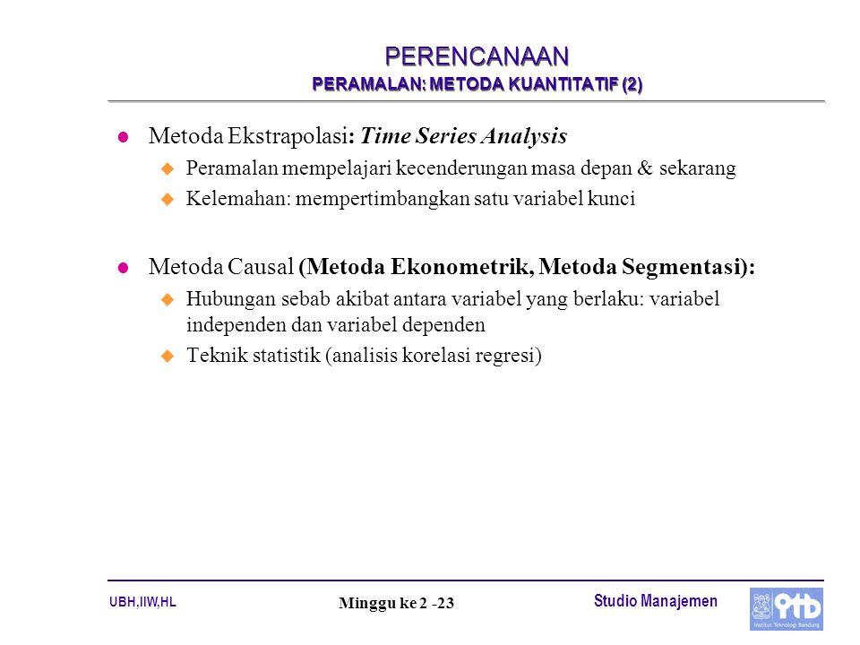 PERENCANAAN PERAMALAN: METODA KUANTITATIF (2)