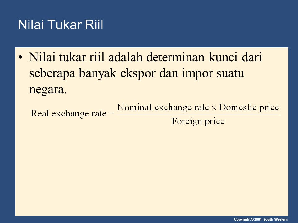 Nilai Tukar Riil Nilai tukar riil adalah determinan kunci dari seberapa banyak ekspor dan impor suatu negara.