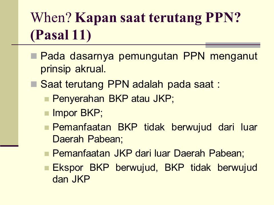 When Kapan saat terutang PPN (Pasal 11)