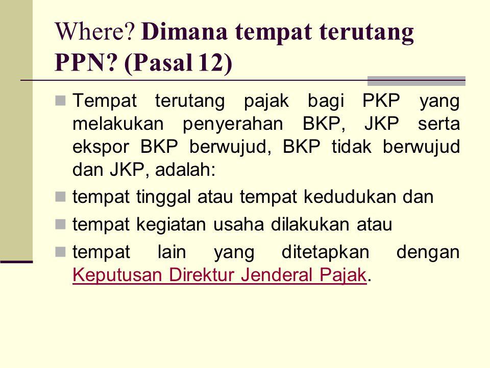 Where Dimana tempat terutang PPN (Pasal 12)