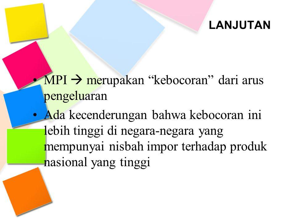 MPI  merupakan kebocoran dari arus pengeluaran