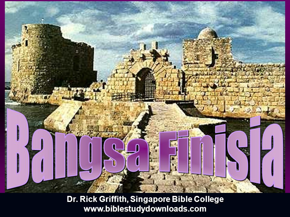 Dr. Rick Griffith, Singapore Bible College www.biblestudydownloads.com