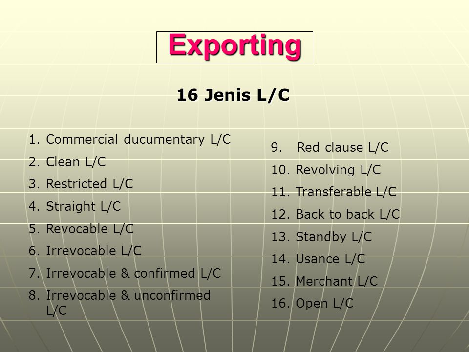 Exporting 16 Jenis L/C Commercial ducumentary L/C Clean L/C