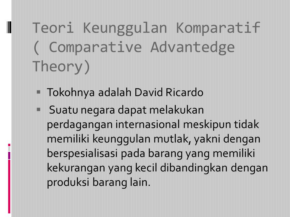 Teori Keunggulan Komparatif ( Comparative Advantedge Theory)