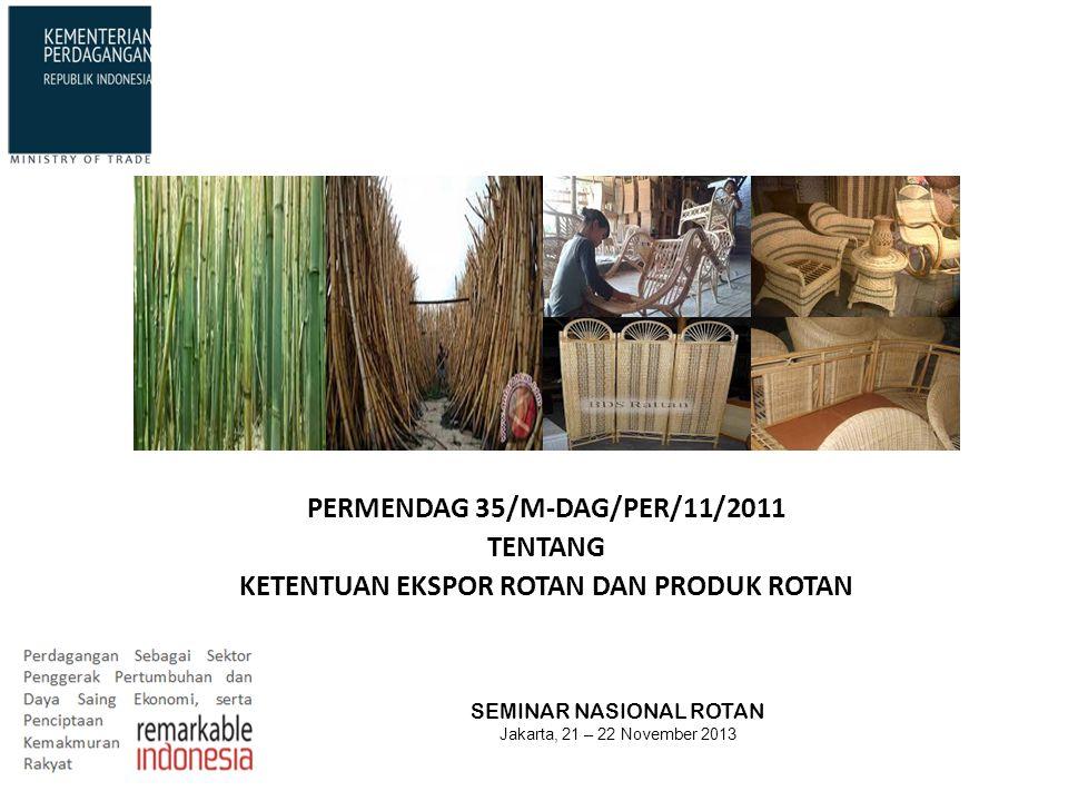PERMENDAG 35/M-DAG/PER/11/2011 KETENTUAN EKSPOR ROTAN DAN PRODUK ROTAN