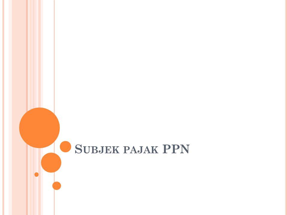 Subjek pajak PPN