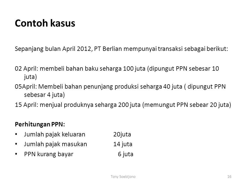 Contoh kasus Sepanjang bulan April 2012, PT Berlian mempunyai transaksi sebagai berikut: