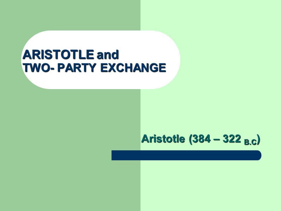 ARISTOTLE and TWO- PARTY EXCHANGE