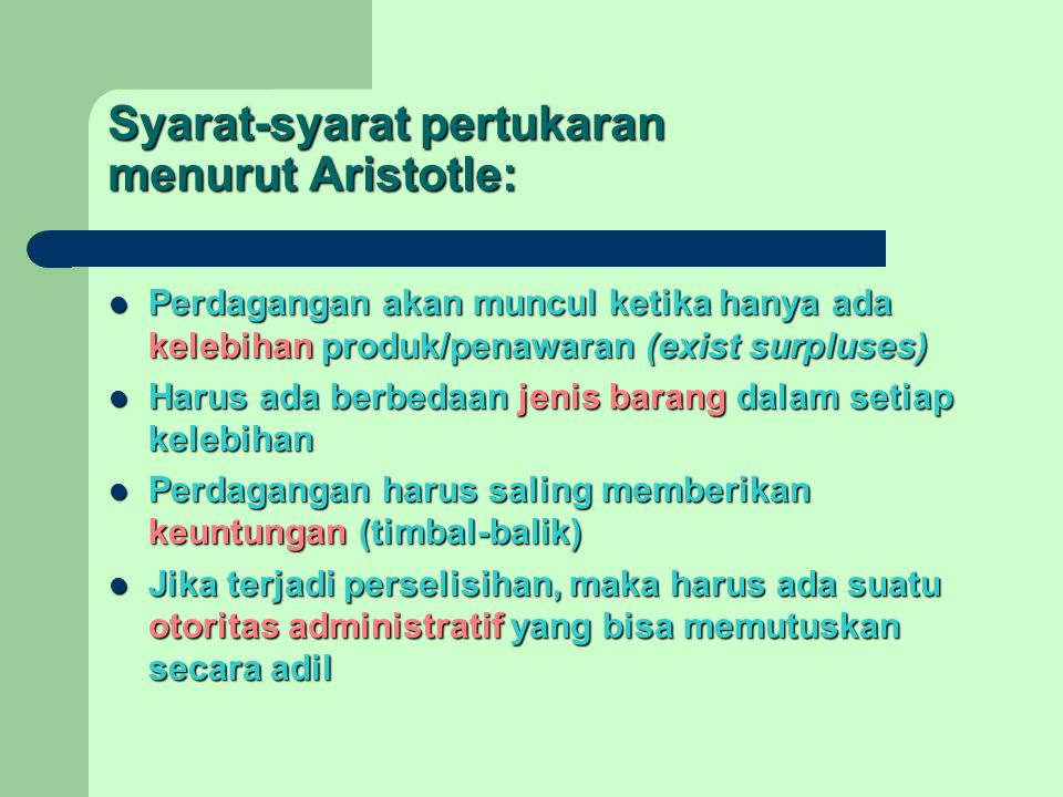 Syarat-syarat pertukaran menurut Aristotle: