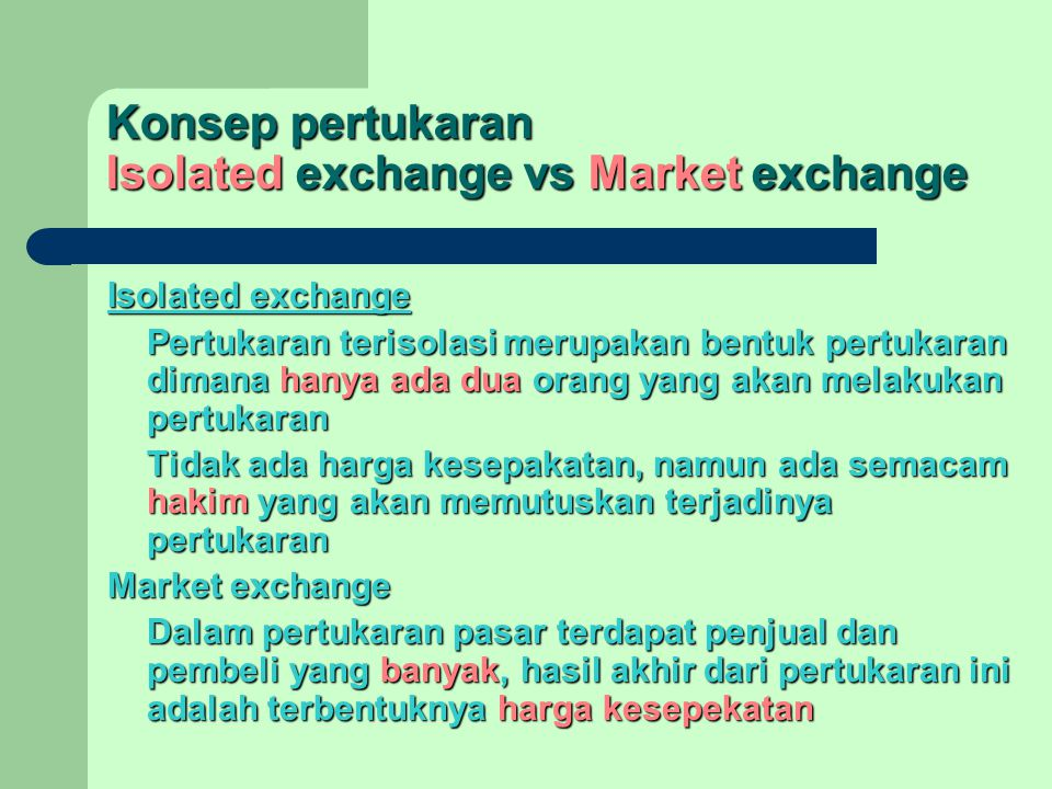 Konsep pertukaran Isolated exchange vs Market exchange