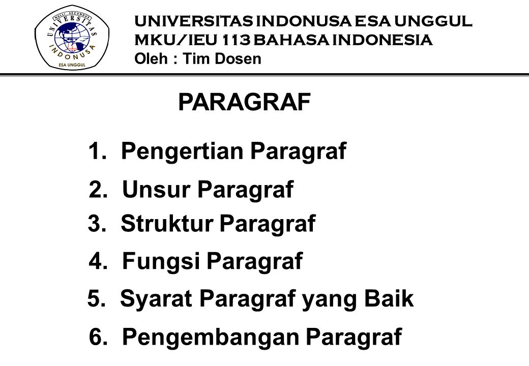 PARAGRAF 1. Pengertian Paragraf 2. Unsur Paragraf 3. Struktur Paragraf