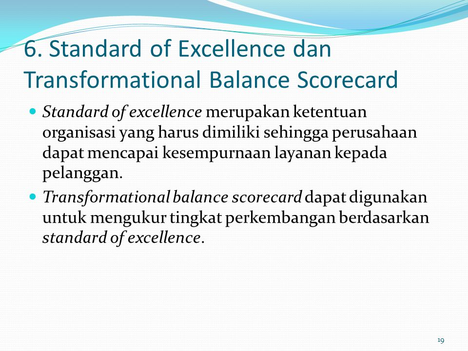 6. Standard of Excellence dan Transformational Balance Scorecard