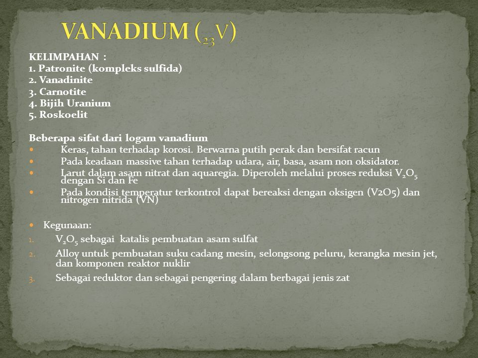 VANADIUM (23V) KELIMPAHAN : 1. Patronite (kompleks sulfida)