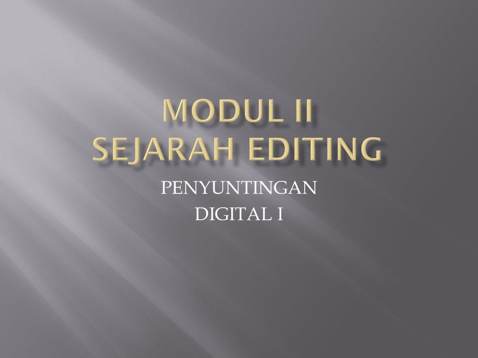 MODUL II SEJARAH EDITING
