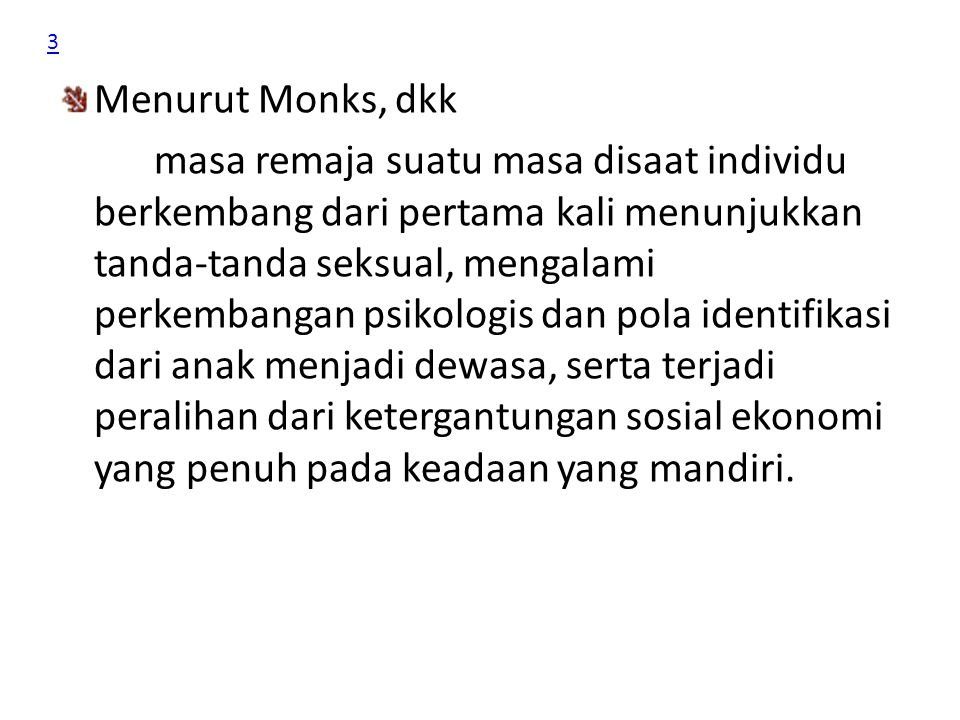 3 Menurut Monks, dkk.