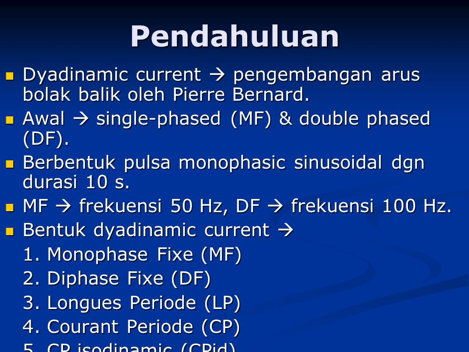 Pendahuluan Dyadinamic current  pengembangan arus bolak balik oleh Pierre Bernard. Awal  single-phased (MF) & double phased (DF).