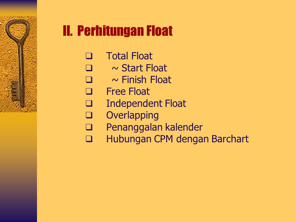 II. Perhitungan Float Total Float ~ Start Float ~ Finish Float