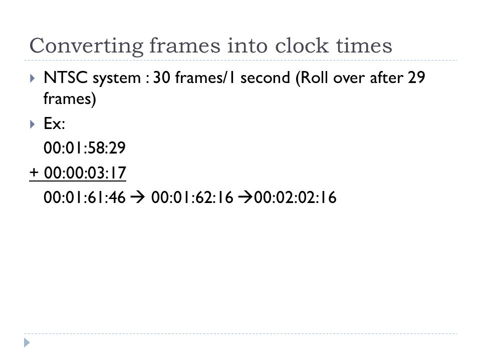Converting frames into clock times