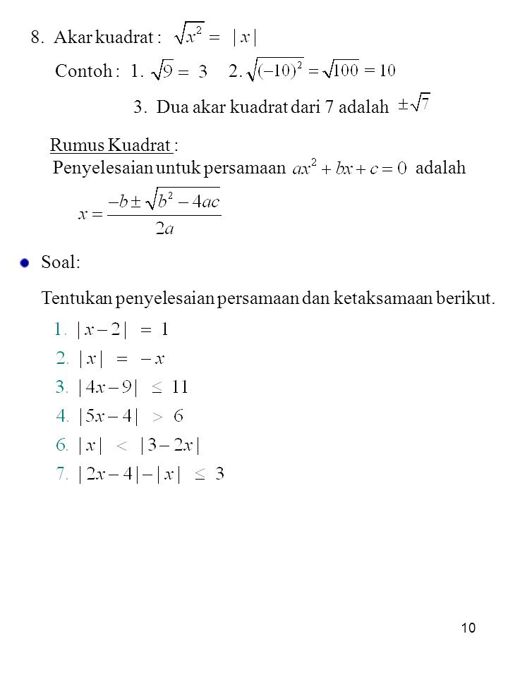 8. Akar kuadrat : Contoh : 1. 2. 3. Dua akar kuadrat dari 7 adalah. Rumus Kuadrat :