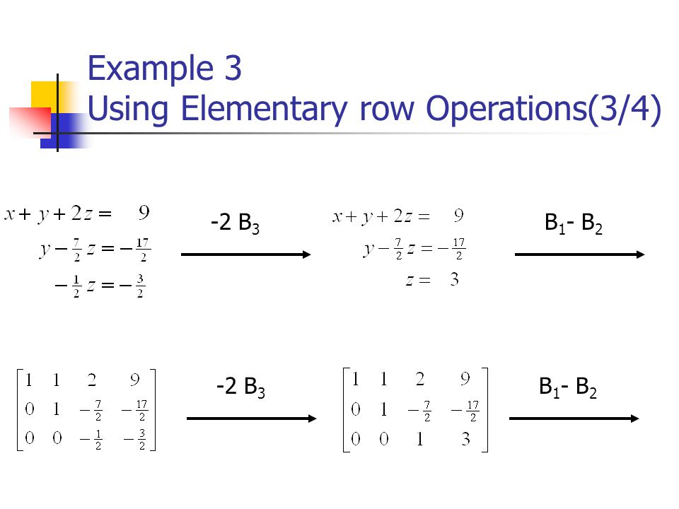Example 3 Using Elementary row Operations(3/4)