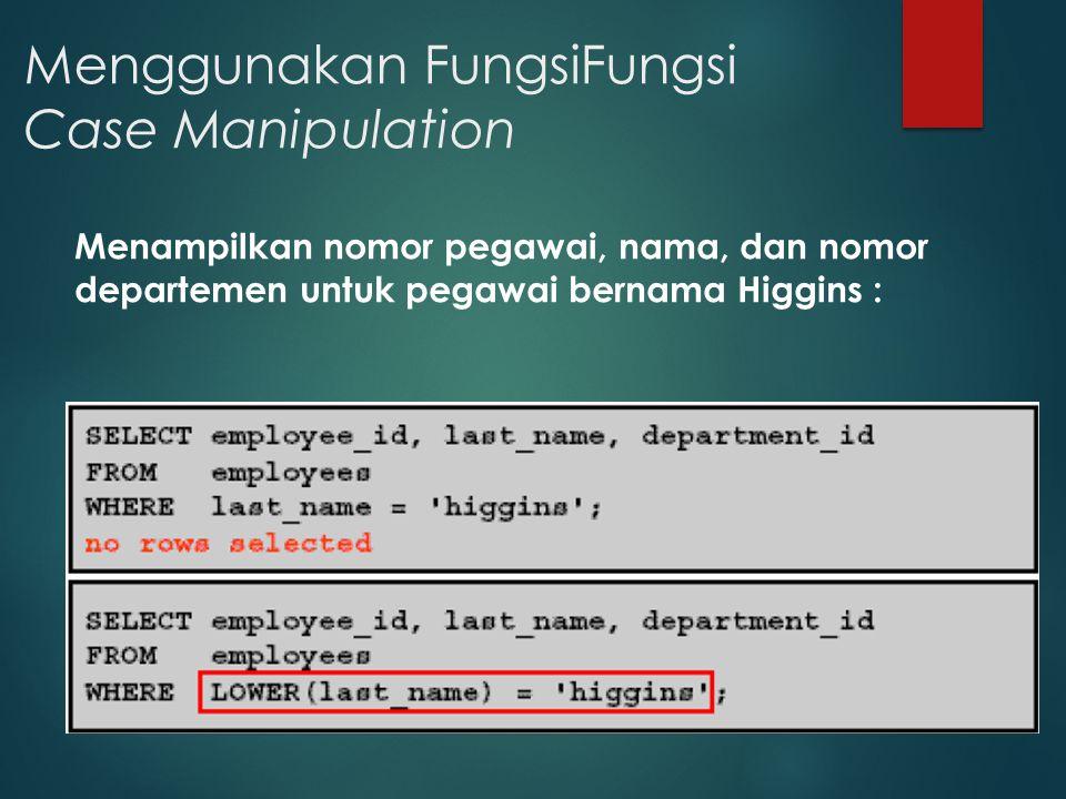 Menggunakan FungsiFungsi Case Manipulation