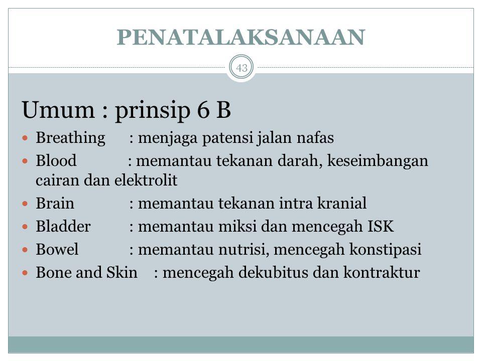 Umum : prinsip 6 B PENATALAKSANAAN