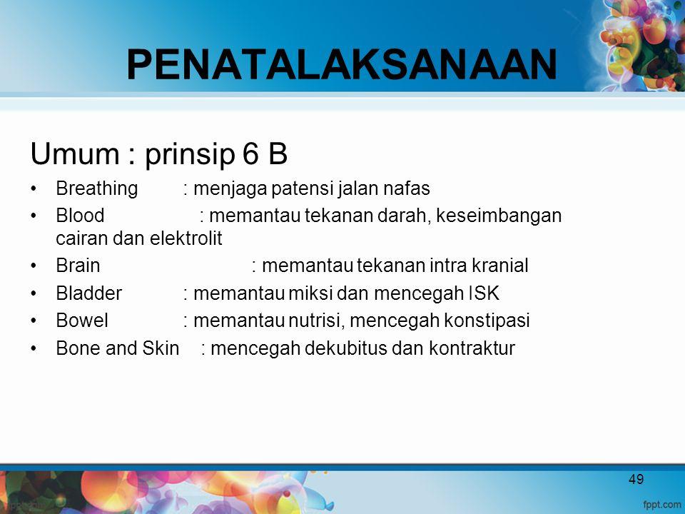 PENATALAKSANAAN Umum : prinsip 6 B