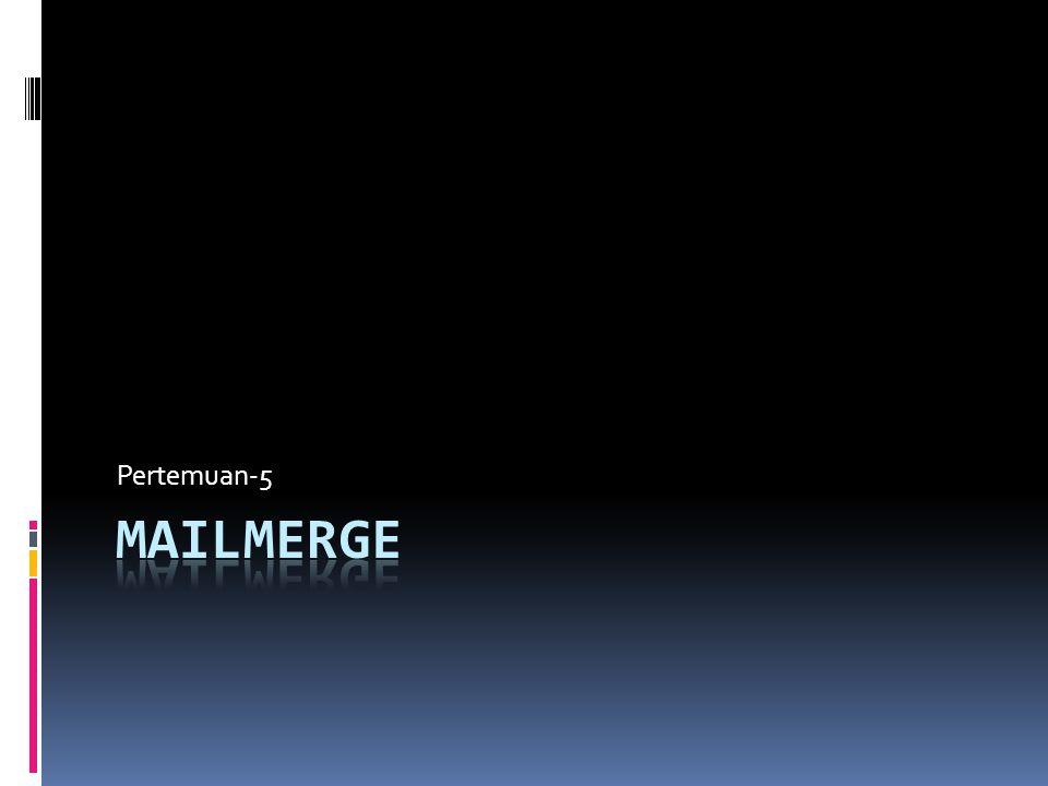 Pertemuan-5 Mailmerge