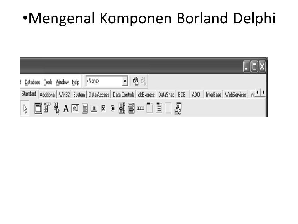 Mengenal Komponen Borland Delphi