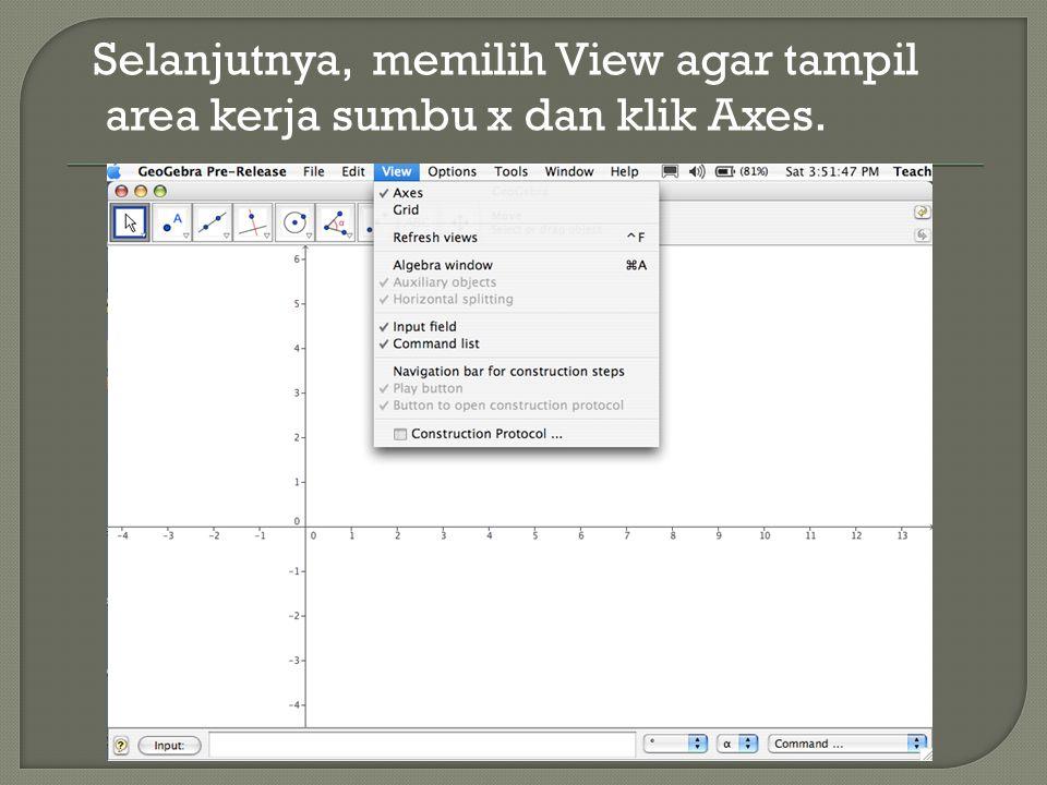 Selanjutnya, memilih View agar tampil area kerja sumbu x dan klik Axes.