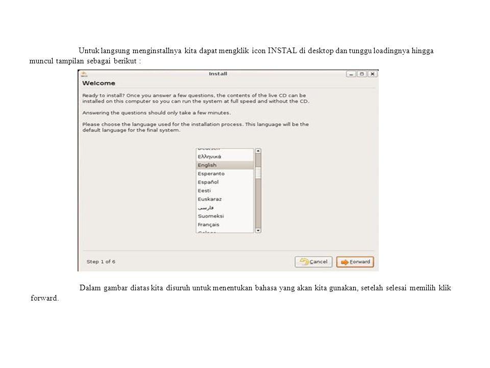 Untuk langsung menginstallnya kita dapat mengklik icon INSTAL di desktop dan tunggu loadingnya hingga muncul tampilan sebagai berikut :