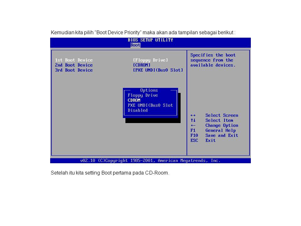 Kemudian kita pilih Boot Device Priority maka akan ada tampilan sebagai berikut :
