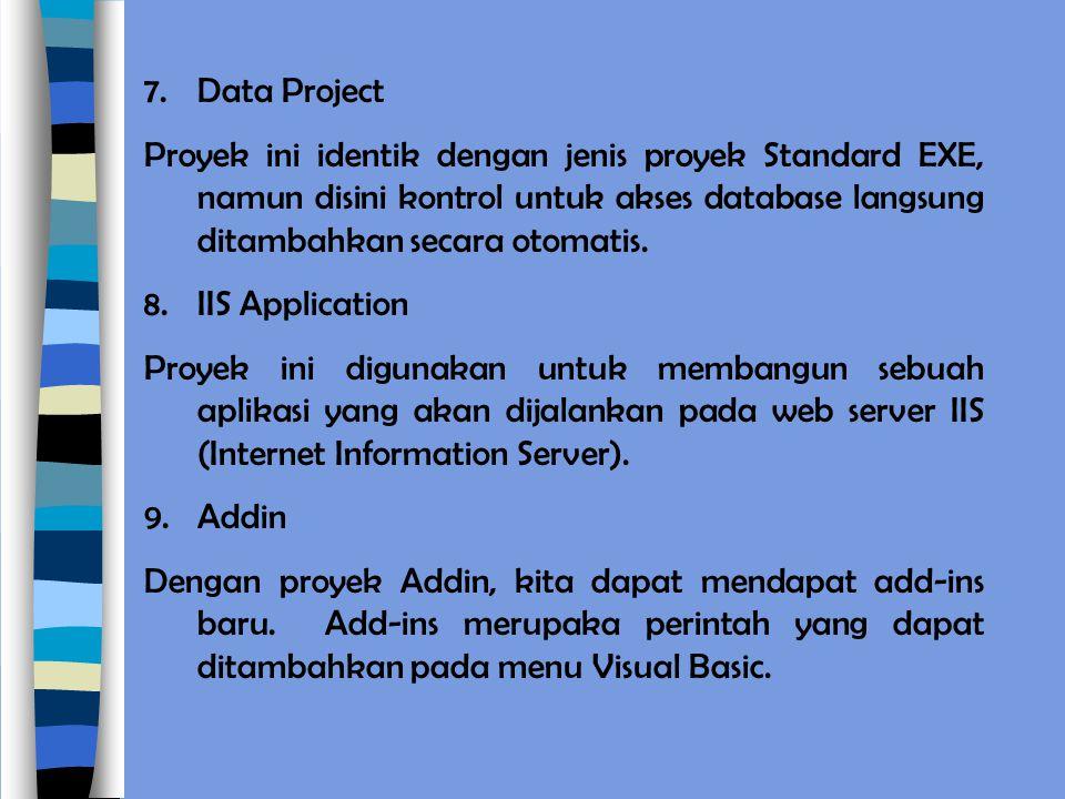 Data Project Proyek ini identik dengan jenis proyek Standard EXE, namun disini kontrol untuk akses database langsung ditambahkan secara otomatis.