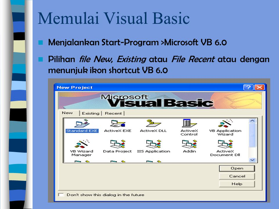 Memulai Visual Basic Menjalankan Start-Program >Microsoft VB 6.0