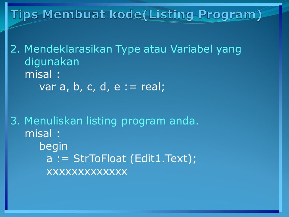 Tips Membuat kode(Listing Program)