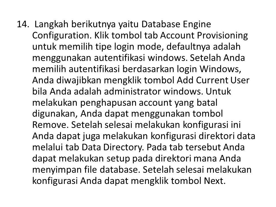 Langkah berikutnya yaitu Database Engine Configuration