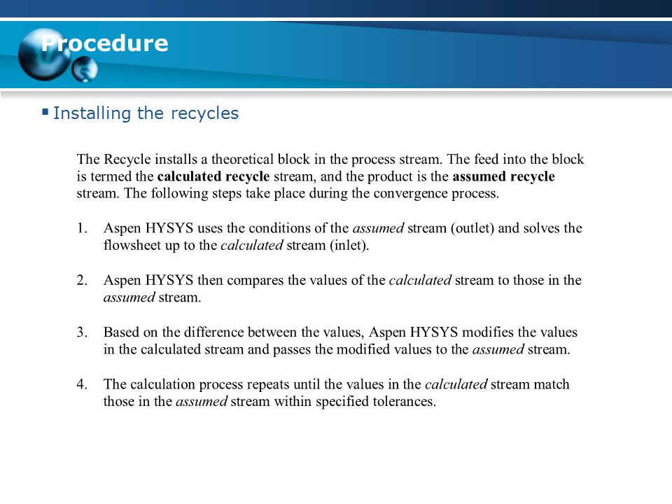 Procedure Installing the recycles