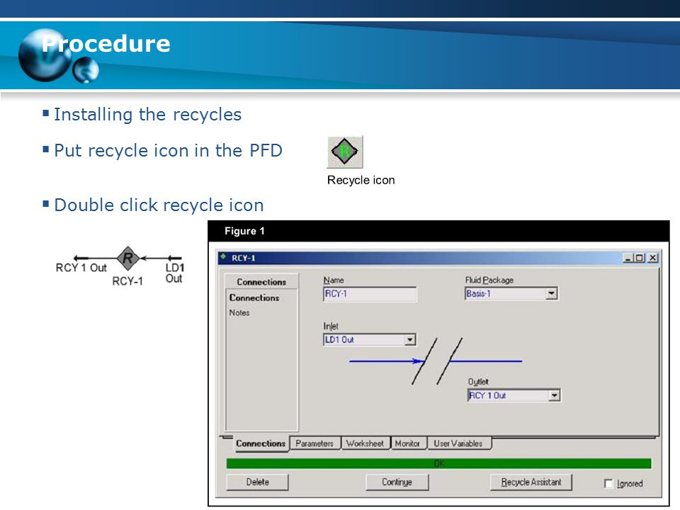 Procedure Installing the recycles Put recycle icon in the PFD