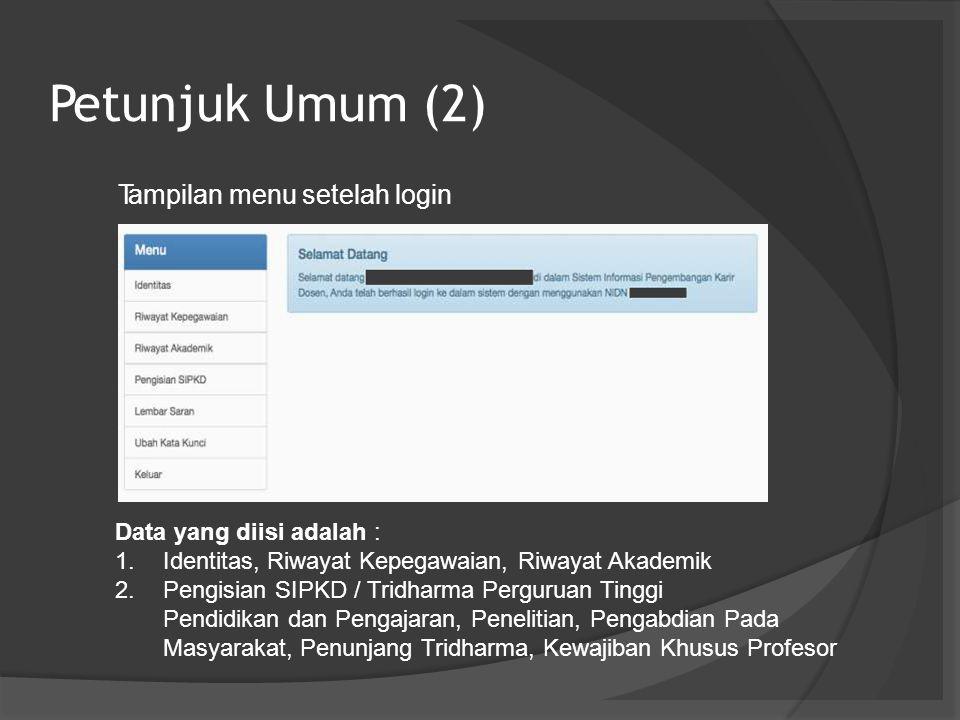 Petunjuk Umum (2) Tampilan menu setelah login Data yang diisi adalah :