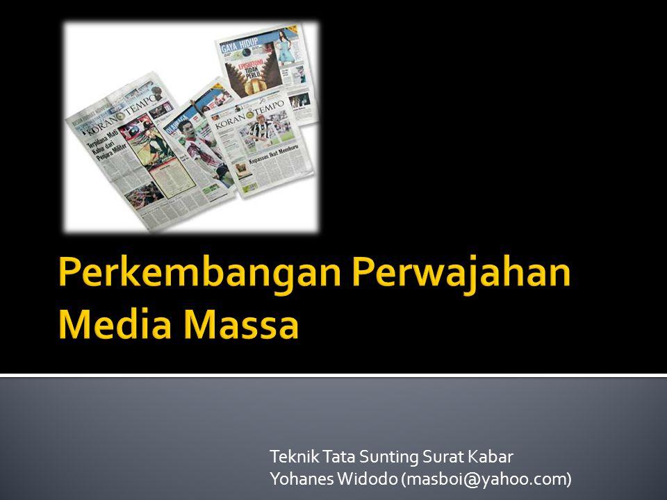 Perkembangan Perwajahan Media Massa