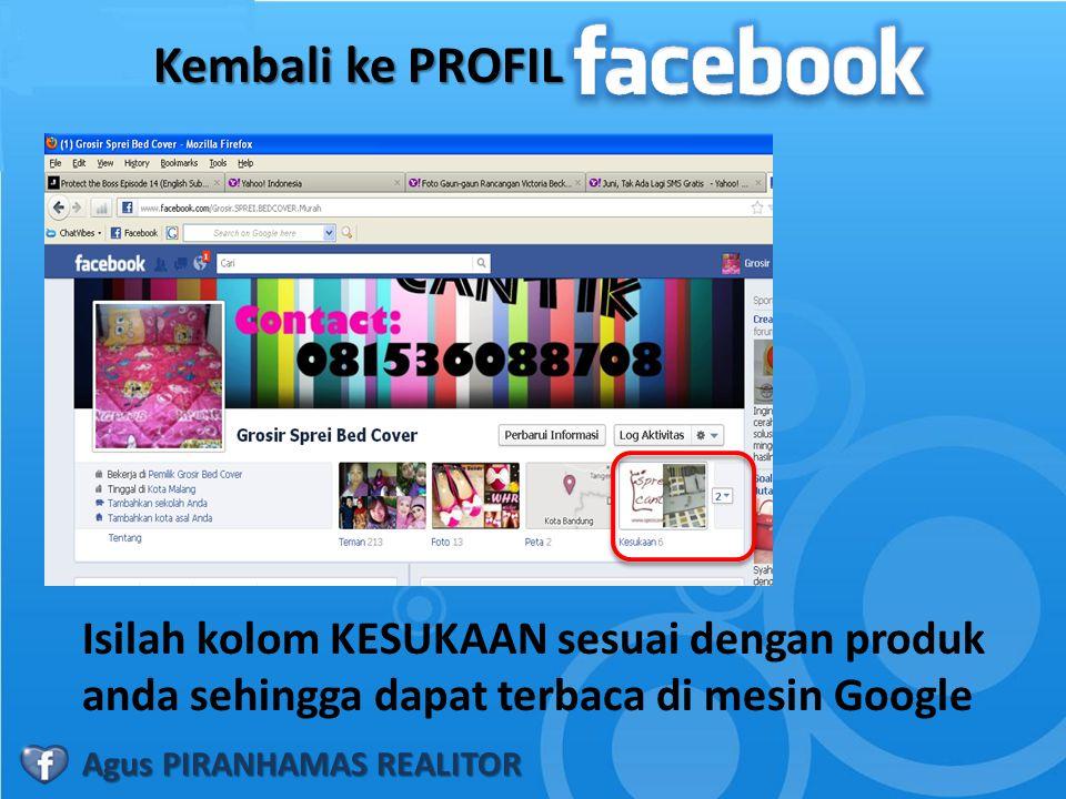 Kembali ke PROFIL Isilah kolom KESUKAAN sesuai dengan produk anda sehingga dapat terbaca di mesin Google.