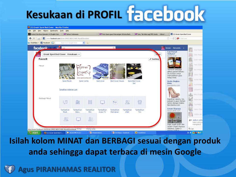 Kesukaan di PROFIL Isilah kolom MINAT dan BERBAGI sesuai dengan produk anda sehingga dapat terbaca di mesin Google.