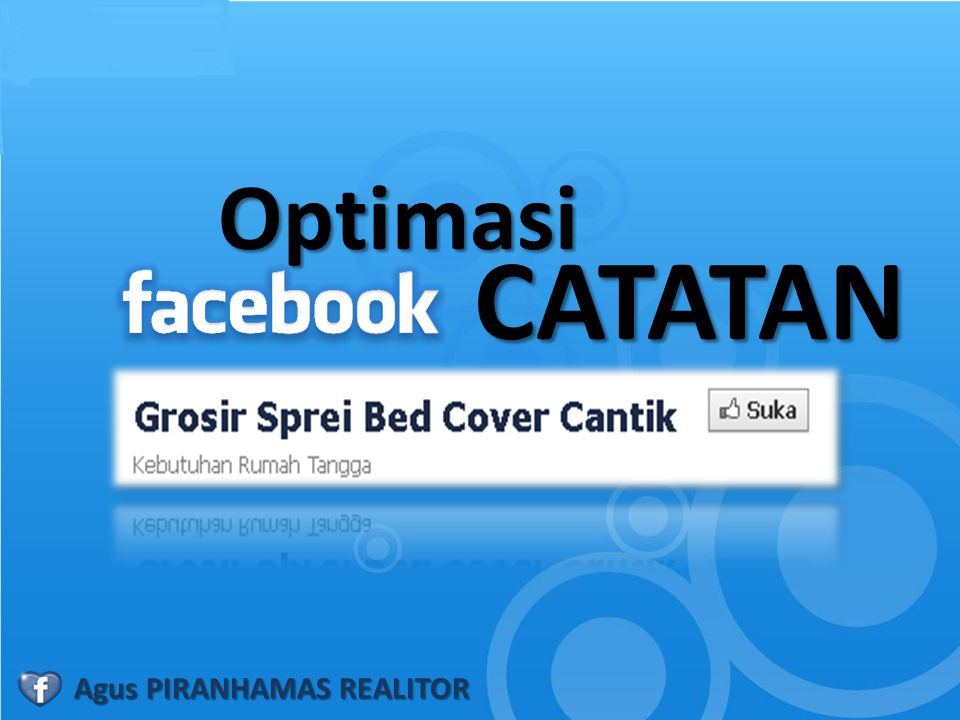 Optimasi CATATAN Agus PIRANHAMAS REALITOR