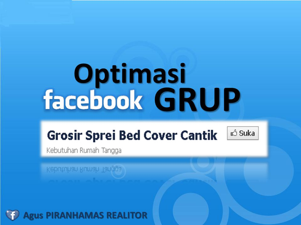 Optimasi GRUP Agus PIRANHAMAS REALITOR