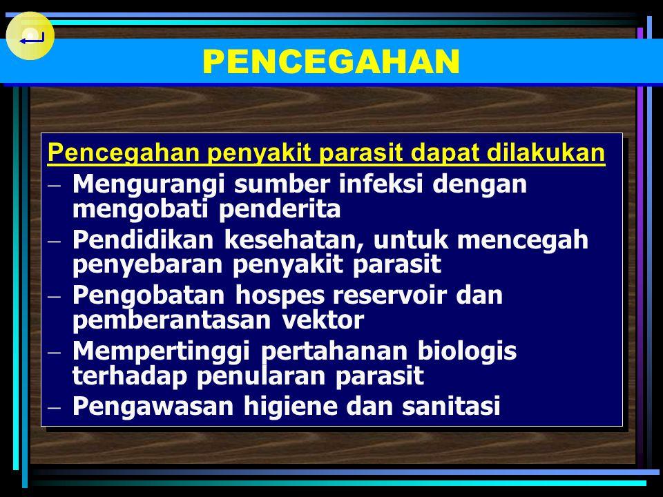PENCEGAHAN Pencegahan penyakit parasit dapat dilakukan