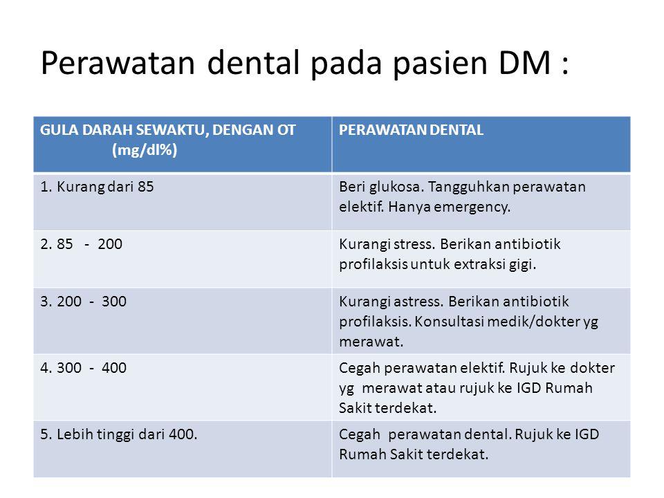 Perawatan dental pada pasien DM :