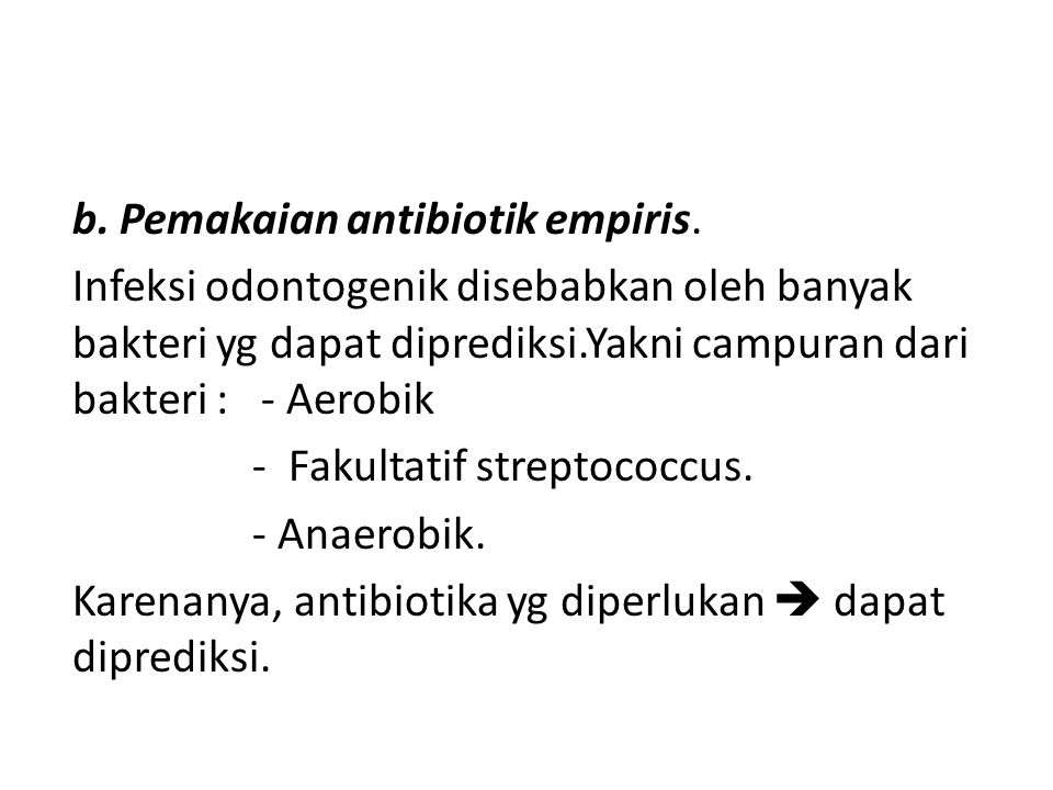 b. Pemakaian antibiotik empiris