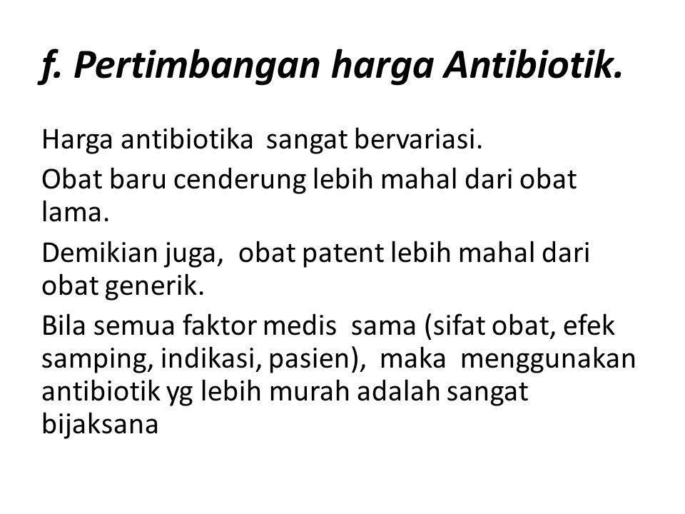 f. Pertimbangan harga Antibiotik.