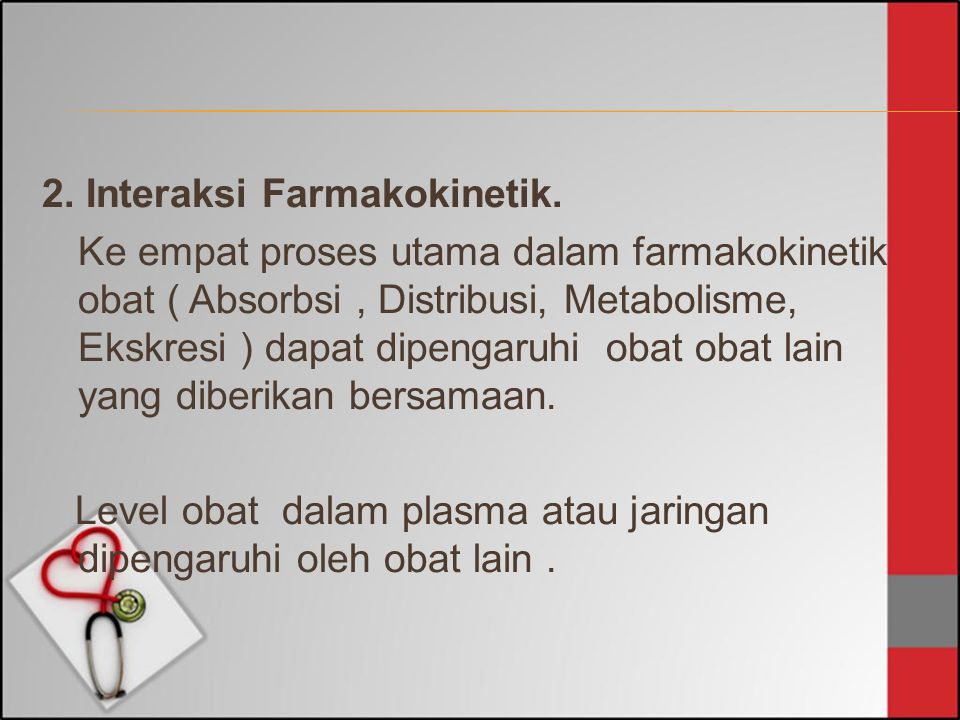 2. Interaksi Farmakokinetik.
