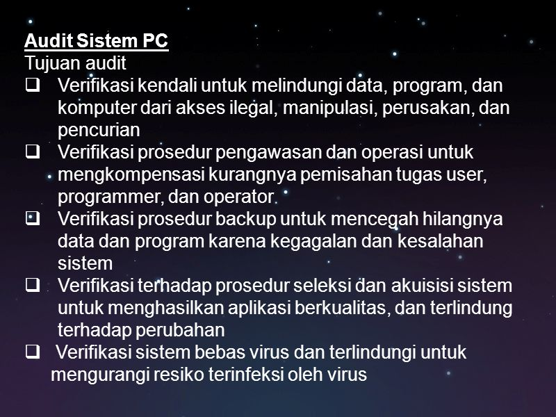 Audit Sistem PC Tujuan audit.